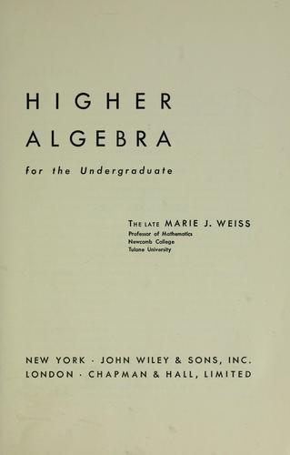 Download Higher algebra for the undergraduate.