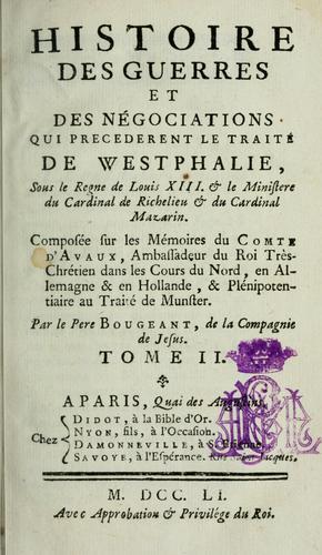 Histoire des guerres et des négociations qui precederent le traité de Westphalie