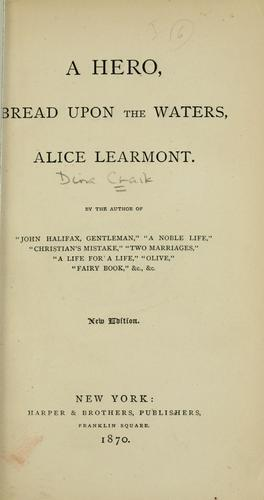 A hero, Bread upon the waters, Alice Learmont