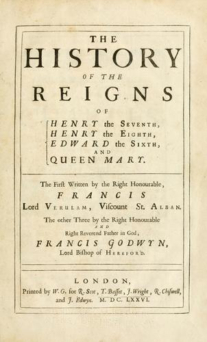 Download The  history of the reigns of Henry the Seventh, Henry the Eighth, Edward the Sixth and Queen Mary.