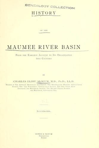 History of the Maumee River basin from the earliest account to its organization into counties