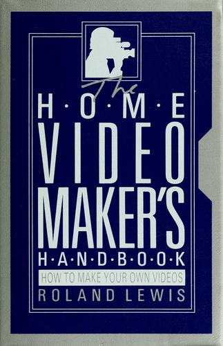 The home video maker's handbook