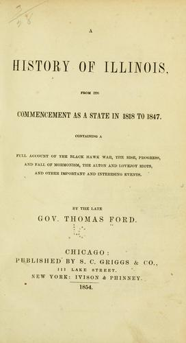 Download A history of Illinois, from its commencement as a state in 1818 to 1847.