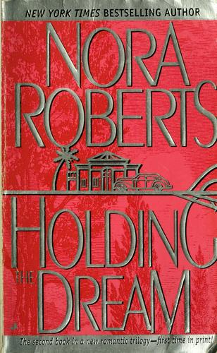 Holding the dream by Nora Roberts.