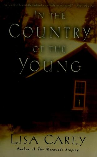 In the country of the young by Lisa Carey
