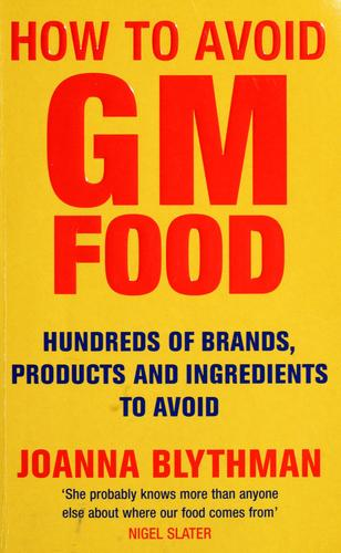 How to avoid GM food by Joanna Blythman