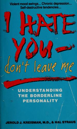 I hate you--don't leave me by Jerold J. Kreisman