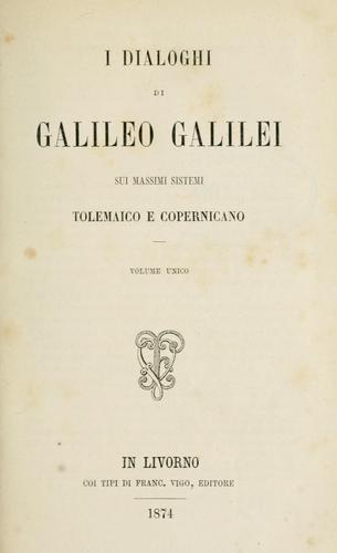 Download I dialoghi di Galileo Galilei sui massimi sistemi tolemaico e copernicano