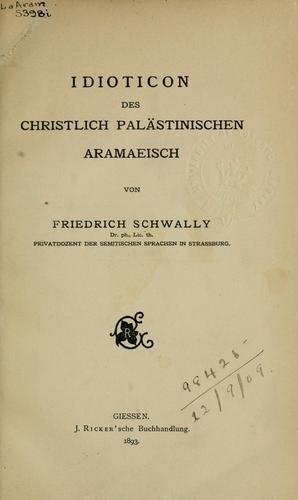 Download Idioticon des christlich palästinischen Aramaeisch.