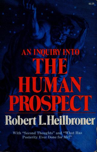 Download An inquiry into the human prospect