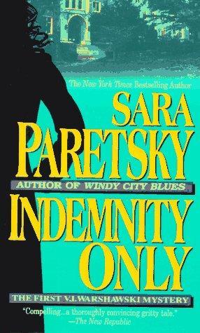 Indemnity Only (V.I. Warshawski Novels)
