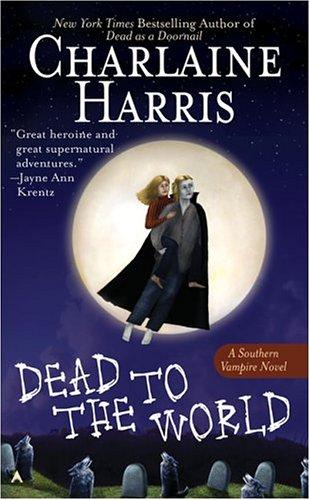Dead to the World (Southern Vampire Mysteries, Book 4)