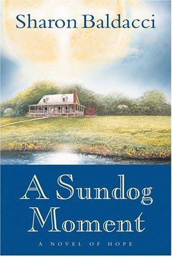 A Sundog Moment by Sharon Baldacci