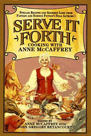 Serve it forth by edited by Anne McCaffrey with John Gregory Betancourt.