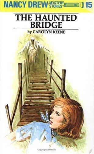 The Haunted Bridge (Nancy Drew, Book 15), Keene, Carolyn