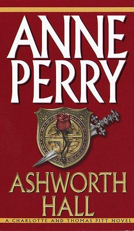 Ashworth Hall (Charlotte & Thomas Pitt Novels)