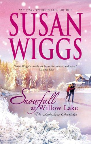 Snowfall at Willow Lake (Lakeshore Chronicles, Book 4)