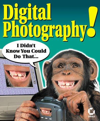 Download Digital Photography! I Didn't Know You Could Do That…