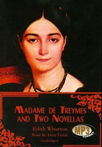 Madame De Treymes and Two Novellas by Edith Wharton