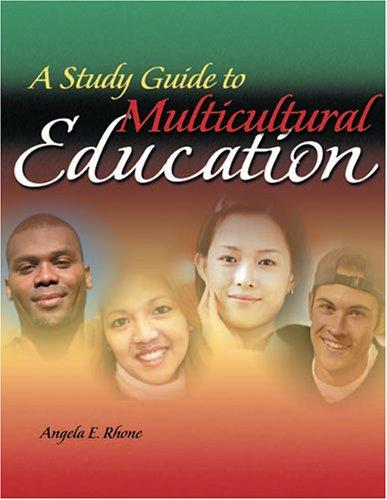 A Study Guide to Multicultural Education, Rhone, Angela E.