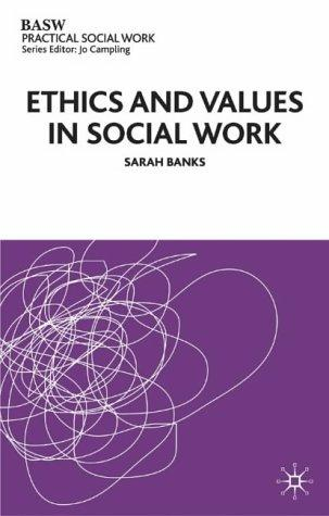 Download Ethics and Values in Social Work (British Association of Social Workers (BASW) Practical Social Work)
