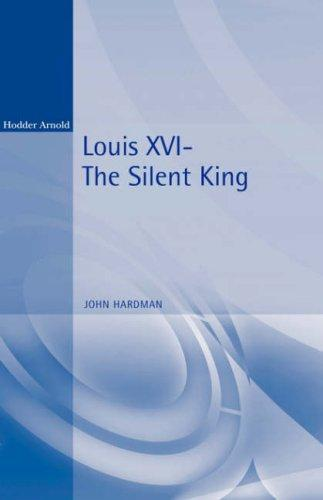 Image for Louis XVI: The Silent King (Reputations)