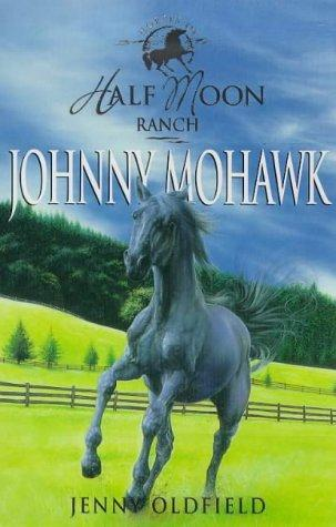 Johnny Mohawk (Half Moon Ranch Series)