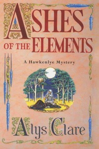 Ashes of the Elements (Hawkenlye Mystery S.)