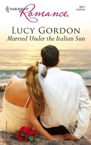 Download Married Under The Italian Sun (Harlequin Romance)