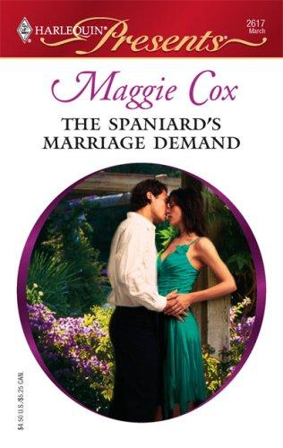 The Spaniard's Marriage Demand (Harlequin Presents)