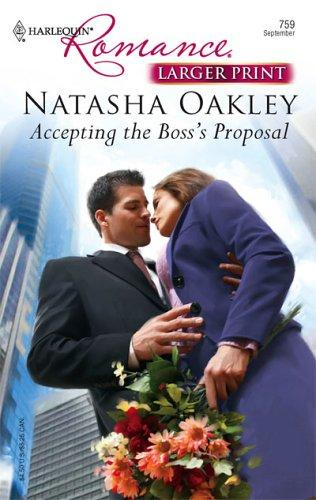 Accepting The Boss's Proposal (Larger Print Romance) by Natasha Oakley