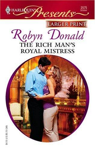 Download The Rich Man's Royal Mistress (Larger Print Presents: the Royal House of Illyria)
