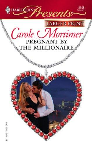 Pregnant By The Millionaire (Larger Print Presents)