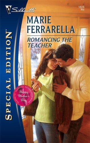 Romancing The Teacher (Silhouette Special Edition) by Marie Ferrarella