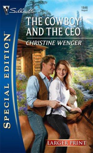 Download The Cowboy And The CEO (Silhouette Special Edition – Larger Print)