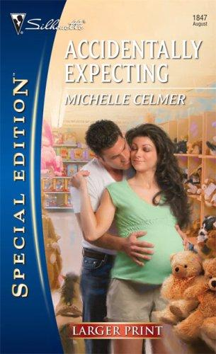 Accidentally Expecting (Silhouette Special Edition – Larger Print)