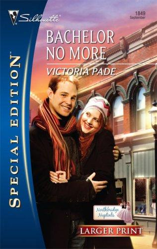 Bachelor No More (Larger Print Special Edition)