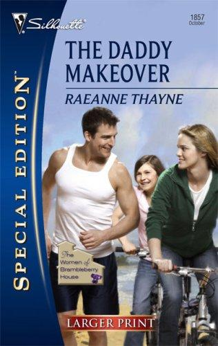 The Daddy Makeover (Silhouette Special Edition) by RaeAnne Thayne
