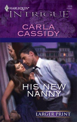His New Nanny (Harlequin Intrigue Series - Larger Print) by Carla Cassidy
