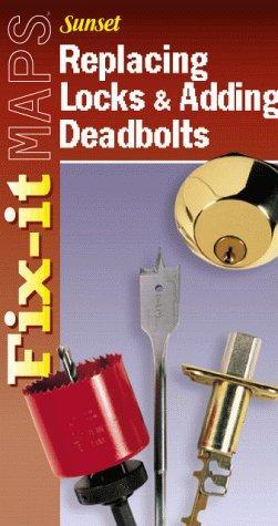 Replacing Locks and Adding Deadbolts
