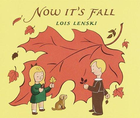 Now It's Fall (Lois Lenski Books)