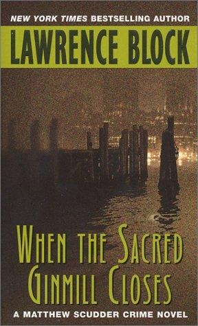 When the Sacred Ginmill Closes (Matthew Scudder Mysteries)