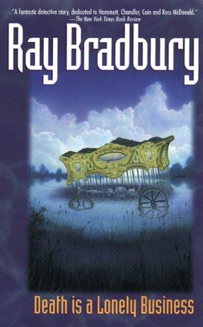 Death is a lonely business by Ray Bradbury