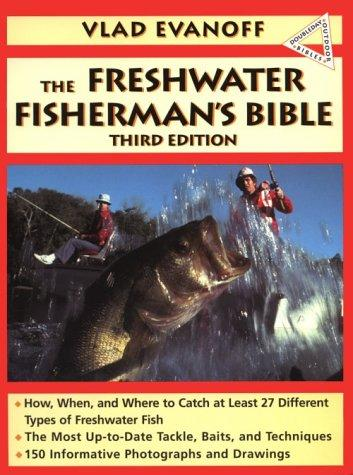 The freshwater fisherman's bible