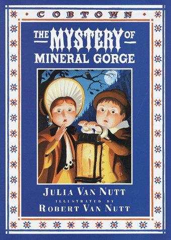 The mystery of mineral Gorge by Julia Van Nutt