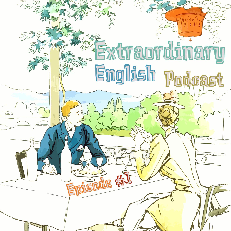 Extraordinary English Podcast - Episode #1