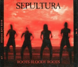Roots Bloody Roots by Sepultura