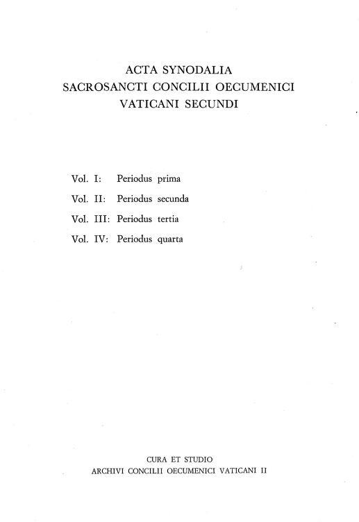 Acta synodalia Sacrosancti Concilii Oecumenici Vaticani II. Volumen I: Periodus prima. Pars IV by