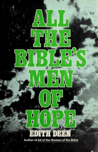 All the Bible's men of hope by Edith Deen