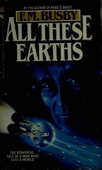 Cover of: All These Earths | F. M. Busby